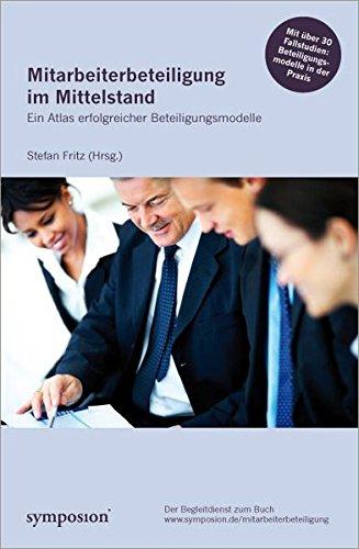 Mitarbeiterbeteiligung im Mittelstand: Ein Atlas erfolgreicher Beteiligungsmodelle