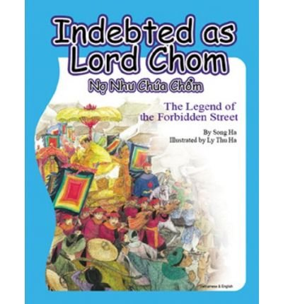 Indebted as Lord Chom: The Legend of the Forbidden Street = N NH Chua Chom (Hardback)(English / Vietnamese) - Common