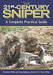 The 21st-Century Sniper: A Complete Practical Guide by Brandon Webb (2010-12-08)