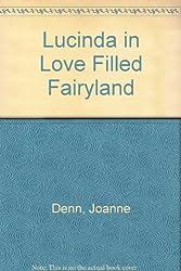 Lucinda in Love Filled Fairyland by Joanne Denn (2011-05-01)