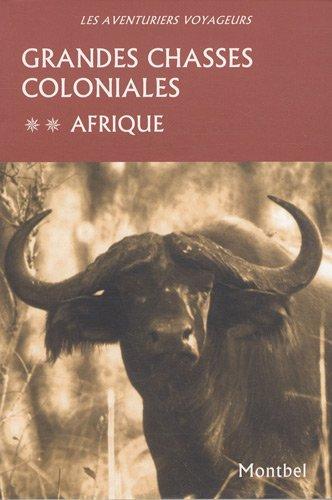 Grandes chasses coloniales - Tome 2: Afrique. par Collectif