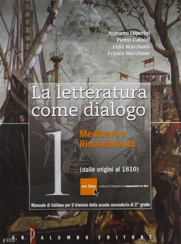 La letteratura come dialogo. Con antologia della Divina Commedia. Con espansione online. Per le Scuole superiori: 1