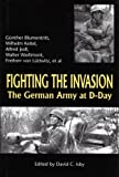 Fighting the Invasion: The German Army at D-Day by Guenther Blumentritt (2000-09-30)