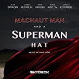 Machaut Man and a Superman Hat: Music of Dave Lisik