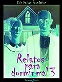 Relatos para dormir mal 3 (Colección para Insomnes)