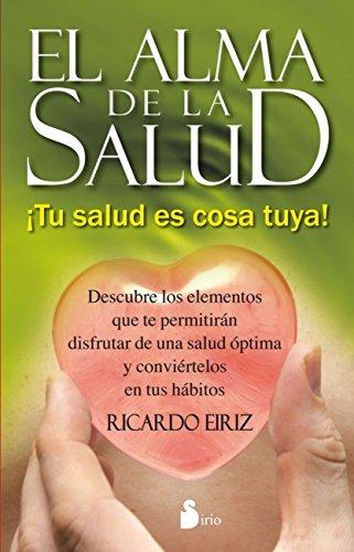EL ALMA DE LA SALUD por RICARDO EIRIZ