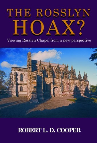 the-rosslyn-hoax-viewing-rosslyn-chapel-from-a-new-perspective-written-by-robert-l-d-cooper-2006-edi