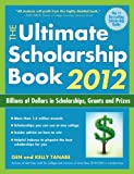 Ultimate Scholarship Book 2012: Billions of Dollars in Scholarships, Grants & Prizes (Ultimate Scholarship Book: Billions of Dollars in Scholarships,)
