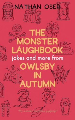 (The Monster Laughbook: Jokes and More from Owlsby in Autumn)