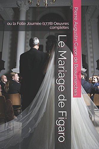 Le Mariage de Figaro: ou la Folle Journe (1778) Oeuvres compltes