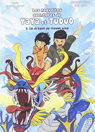 Les nouvelles aventures Yaya et Tuduo Edition simple Le dragon du fleuve bleu