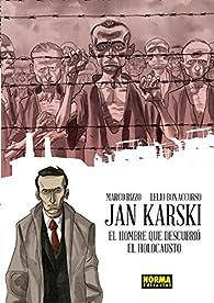 Jan Karski. El hombre que descubrió el holocausto par  Marco Rizzo- Lelio Bonaccorso