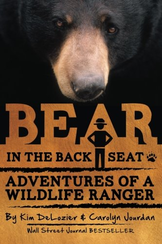 Bear in the Back Seat: Adventures of a Wildlife Ranger in the Great Smoky Mountains National Park (Smoky Mountain Wildlife)