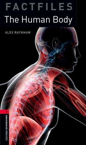 Oxford Bookworms Library Factfiles: Level 3:: The Human Body por Alex Raynham