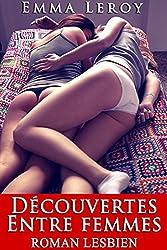 Découvertes Entre Femmes : (Roman Lesbien, F/F, FF, Suspense, Romance Érotique)