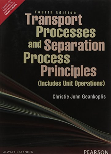 Transport Processes And Separation Process Principles (Includes Unit Operations), 4Th Edn