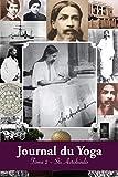 Journal du Yoga (Tome 2): Notes de Sri Aurobindo sur sa Discipline Spirituelle (1914)