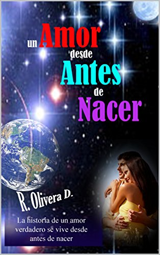 Un Amor desde Antes de Nacer por Ronald Olivera Deza