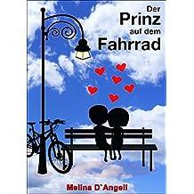 Der Prinz auf dem Fahrrad: Ein humorvoller Liebesroman (German Edition)