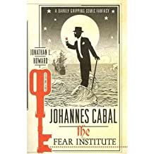 [(Johannes Cabal: The Fear Institute)] [ By (author) Jonathan L. Howard ] [February, 2012]
