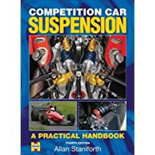 Competition Car Suspension: A Practical Handbook by Allan Staniforth (2006-10-30)