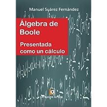 Álgebra de Boole: Presentada como un cálculo