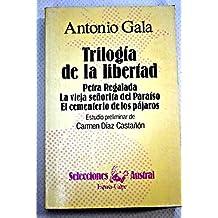 Trilogía de la libertad: Petra Regalada, La vieja señorita del paraiso y El c...