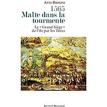 1565, Malte dans la tourmente: Le Grand Siège de l'île par les Turcs