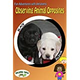 Observing Animal Opposites: Kids Nature Book Introducing Grammar and Antonyms (English Edition)