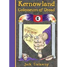 By Jack Trelawny - Kernowland: Colosseum of Dread