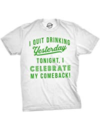 Crazy Dog Tshirts Mens I Quit Drinking Yesterday Tonight I Celebrate My Comeback Tshirt For Guys