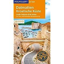 POLYGLOTT on tour Reiseführer Dalmatien, Kroatische Küste: Mit großer Faltkarte, 80 Stickern und individueller App