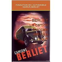 Berliet le camion français est né à Lyon (French Edition)