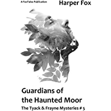 Guardians Of The Haunted Moor: (A Tyack & Frayne Mystery) (The Tyack & Frayne Mysteries Book 5)