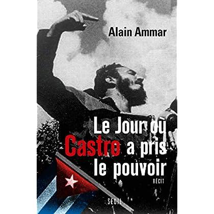 Le jour où Castro a pris le pouvoir. 1959-2009, Cuba sous le soleil de Fidel