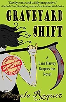 Graveyard Shift (Lana Harvey, Reapers Inc. Book 1) by [Roquet, Angela]