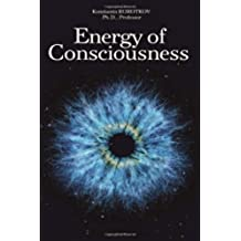 The Energy of Consciousness: Volume 1