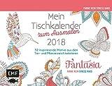 Mein Tischkalender zum Ausmalen 2018 - Inspiration Fantasia: 52 inspirierende Motive aus dem Tier- und Pflanzenreich kolorieren