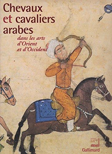 Chevaux et cavaliers arabes dans les arts d'Orient et d'Occident