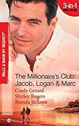 The Millionaire's Club: Jacob, Logan and Marc: Black-Tie Seduction / Less-than-Innocent Invitation / Strictly Confidential Attraction (Mills & Boon Spotlight) (Mills & Boon by Request)