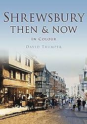 Shrewsbury Then & Now (Then & Now (History Press))