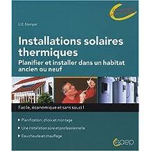 Installations solaires thermiques - Planifier et installer dans un habitat ancien ou neuf