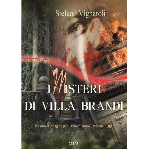 I Misteri Di Villa Brandi (Le Indagini Del Commissario Caterina Ruggeri Vol. 2)
