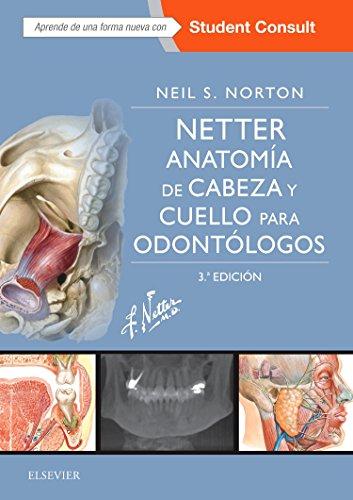 Netter.Anatomía de cabeza y cuello para odontólogos + StudentConsult, 3e por Neil S. Norton PhD
