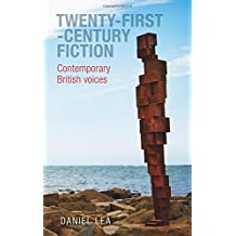 Twenty-first-century Fiction: Contemporary British Voices