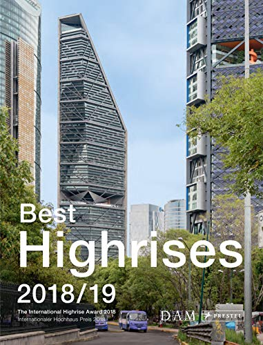 Best Highrises 2018/19: The International Highrise Award 2018 - Internationaler Hochhaus Preis 2018