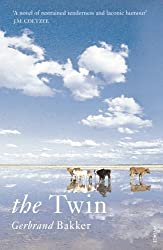 The Twin by Gerbrand Bakker (2009-05-07)