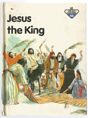 Jesus the King (Lion Story Bible) by Penny Frank (1984-06-02)