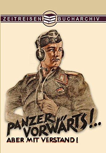 Panzer Vorwärts!: ... Aber mit Verstand