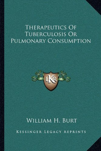 Therapeutics of Tuberculosis or Pulmonary Consumption